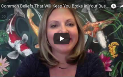 5 Beliefs That Will Keep You BROKE in Your Biz