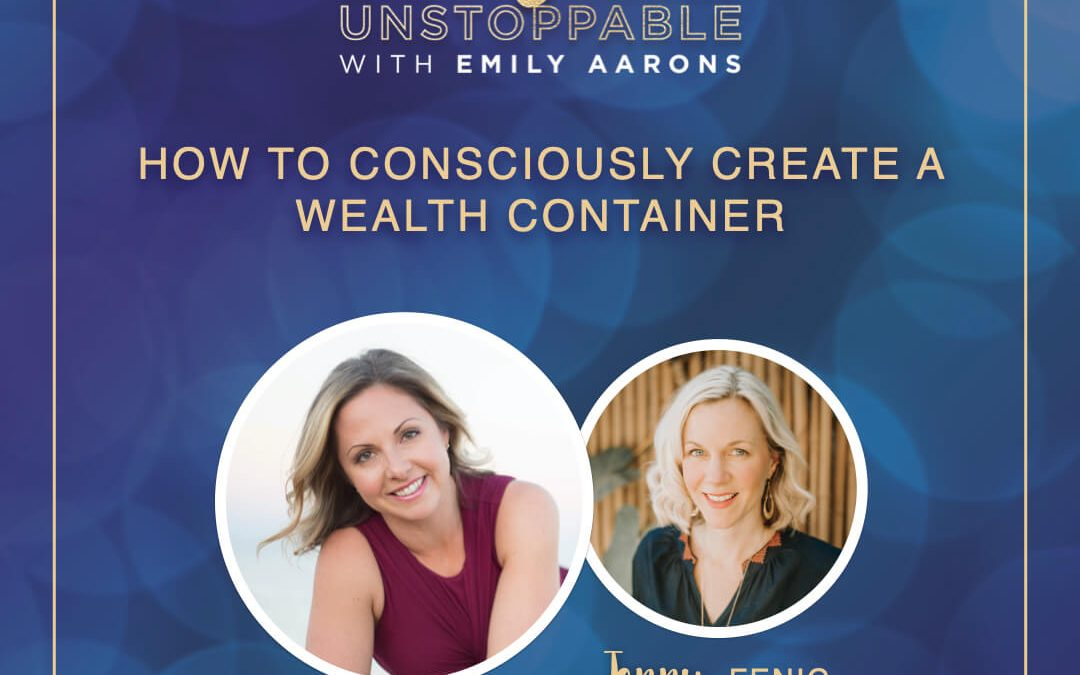 How To Consciously Create A Wealth Container With Jenny Fenig