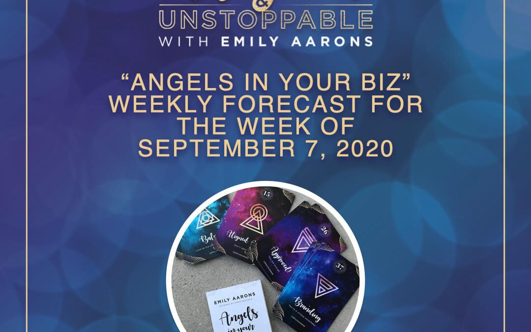 Angels in Your Biz Weekly Forecast September 7