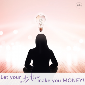 Let your intuition make you MONEY!