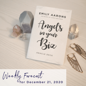 Angels in Your Biz Weekly Forecast December 21