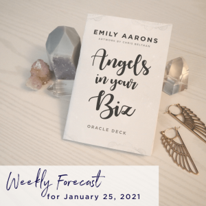 Angels in Your Biz Weekly Forecast January 25