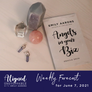 Angels in Your Biz Weekly Forecast June 7