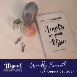 Angels in Your Biz Weekly Forecast August 23